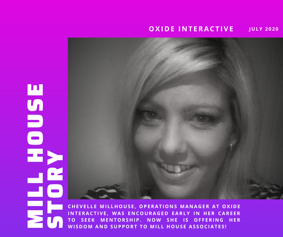 OUR MENTOR SPOTLIGHT – Chevelle Millhouse, Operations Manager, Oxide Interactive